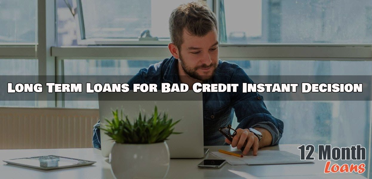 Long Term Loans For Bad Credit >> Long Term Loans For Bad Credit Instant Decision Smarter