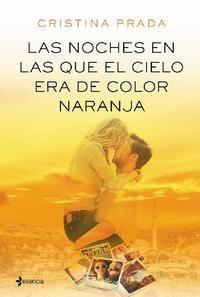 Las noches en las que el cielo era de color naranja - Cristina Prada (EPUB+PDF) 30a0e312-b198-4b81-a4ee-e13c6f1b8d4e