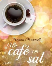 meganmaxwell - Un café con sal - Megan Maxwell (EPUB+PDF) 16ea6320-a63b-404d-9ba8-a2bf501ac09c