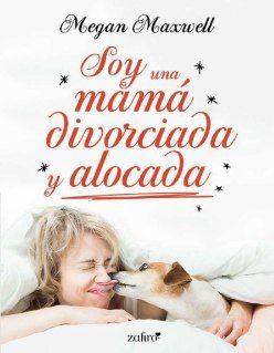 Serie Soy una mamá - Megan Maxwell (EPUB+PDF) 280adced-dbb9-478d-aa33-f90fd46f662d