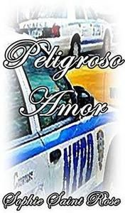 Peligroso amor - Sophie Saint Rose (EPUB+PDF) A5ab358f-6f6d-410d-a645-6ec9eafc6ac7