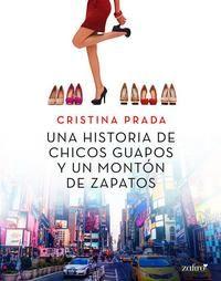 Una historia de chicos guapos y un montón de zapatos - Cristina Prada (EPUB+PDF) 739ffb68-c448-4da6-8044-fec49c92f9a4