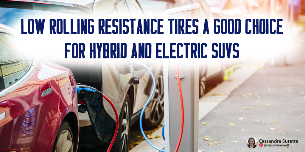Low rolling resistance tires a good choice for hybrid and electric SUVs