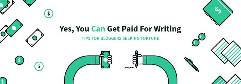 Yes, You CAN Get Paid For Writing - Tips for Bloggers Seeking