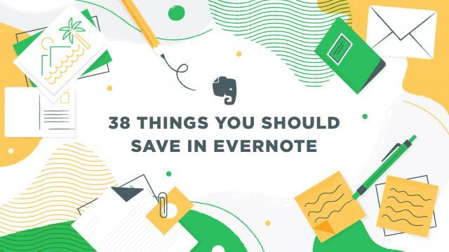 38 Things You Should Save in Evernote